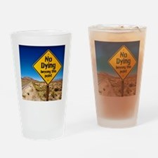 No Dying Drinking Glass