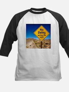 No Dying Baseball Jersey