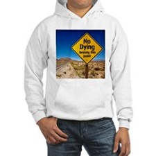 No Dying Hoodie