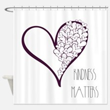 Kindness Matters Shower Curtain