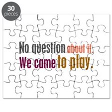 We Came to Play Puzzle