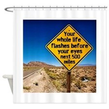 Your whole life flashes Shower Curtain