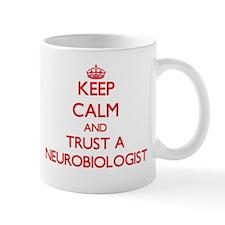 Keep Calm and Trust a Neurobiologist Mugs