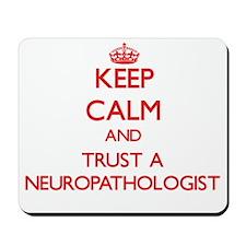 Keep Calm and Trust a Neuropathologist Mousepad