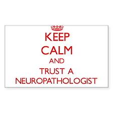 Keep Calm and Trust a Neuropathologist Decal
