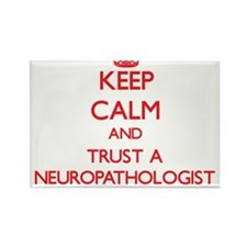 Keep Calm and Trust a Neuropathologist Magnets