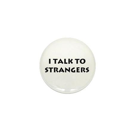 I Talk To Strangers Mini Button