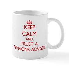 Keep Calm and Trust a Pensions Adviser Mugs
