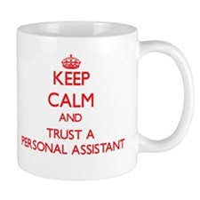 Keep Calm and Trust a Personal Assistant Mugs