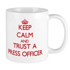 Keep Calm and Trust a Press Officer Mugs