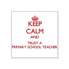 Keep Calm and Trust a Primary School Teacher Stick