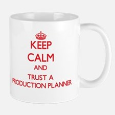 Keep Calm and Trust a Production Planner Mugs