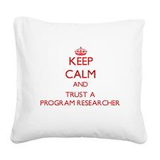 Keep Calm and Trust a Program Researcher Square Ca
