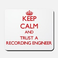 Keep Calm and Trust a Recording Engineer Mousepad