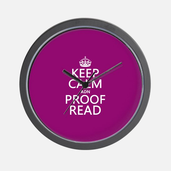 Keep Calm and Proof Read (adn) Wall Clock