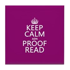 Keep Calm and Proof Read (adn) Tile Coaster