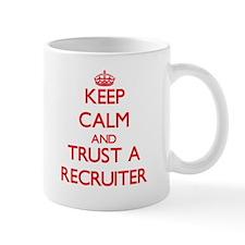 Keep Calm and Trust a Recruiter Mugs