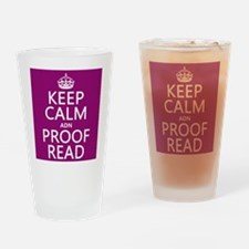 Keep Calm and Proof Read (adn) Drinking Glass