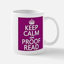 Keep Calm and Proof Read (adn) Mugs