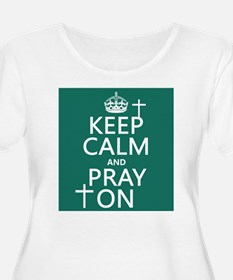 Keep Calm and Pray On Plus Size T-Shirt