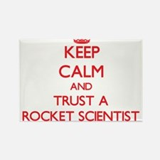 Keep Calm and Trust a Rocket Scientist Magnets