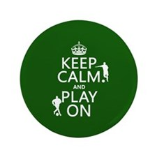 """Keep Calm and Play On (soccer/football) 3.5"""" Butto"""