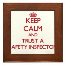 Keep Calm and Trust a Safety Inspector Framed Tile