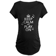 Keep Calm and Play On (music) Maternity T-Shirt