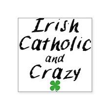 Irish Catholic And Crazy Sticker