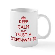 Keep Calm and Trust a Screenwriter Mugs