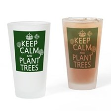 Keep Calm and Plant Trees Drinking Glass