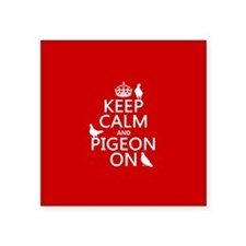 Keep Calm and Pigeon On Sticker