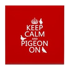 Keep Calm and Pigeon On Tile Coaster