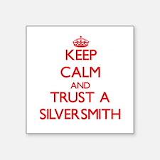 Keep Calm and Trust a Silversmith Sticker