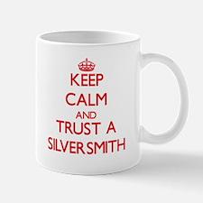 Keep Calm and Trust a Silversmith Mugs