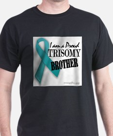 PROUD teal TRISOMY BROTHER T-Shirt