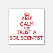 Keep Calm and Trust a Soil Scientist Sticker