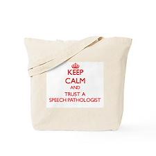 Keep Calm and Trust a Speech Pathologist Tote Bag
