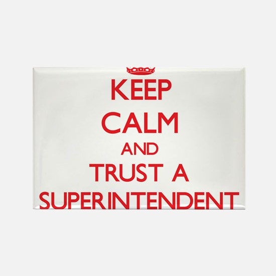 Keep Calm and Trust a Superintendent Magnets