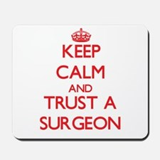Keep Calm and Trust a Surgeon Mousepad