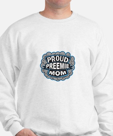 Proud Preemie mom blue Sweatshirt