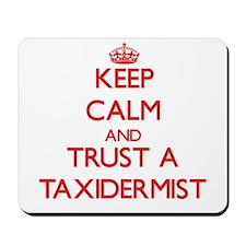 Keep Calm and Trust a Taxidermist Mousepad
