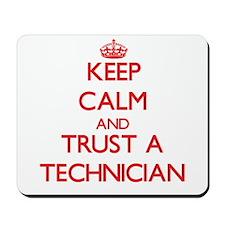 Keep Calm and Trust a Technician Mousepad