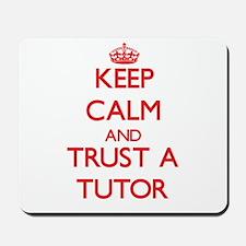 Keep Calm and Trust a Tutor Mousepad