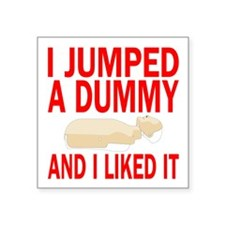 I jumped a dummy Sticker
