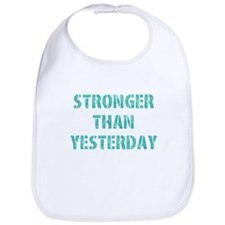 Stronger Than Yesterday Bib