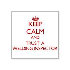 Keep Calm and Trust a Welding Inspector Sticker