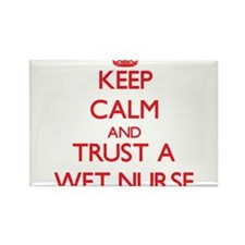 Keep Calm and Trust a Wet Nurse Magnets