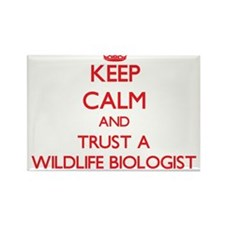 Keep Calm and Trust a Wildlife Biologist Magnets