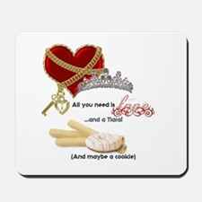 Love Tiaras and Cookies Mousepad